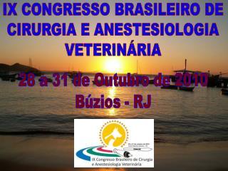 IX CONGRESSO BRASILEIRO DE  CIRURGIA E ANESTESIOLOGIA  VETERINÁRIA