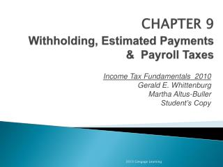 CHAPTER 9 Withholding, Estimated Payments &  Payroll Taxes