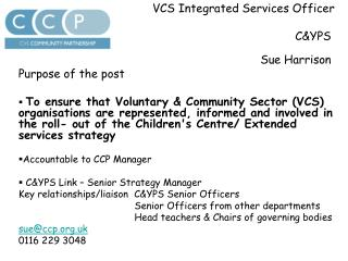 VCS Integrated Services Officer 								C&YPS							Sue Harrison
