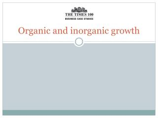 Organic and inorganic growth