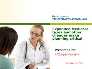 Expanded Medicare taxes and other changes make planning critical