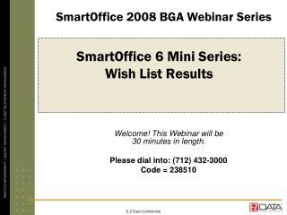 SmartOffice 6 Mini Series:  Wish List Results