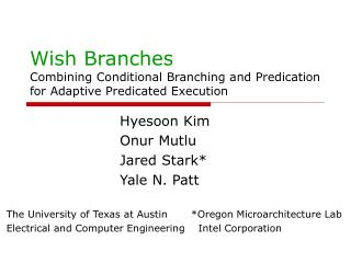 Wish Branches Combining Conditional Branching and Predication for Adaptive Predicated Execution
