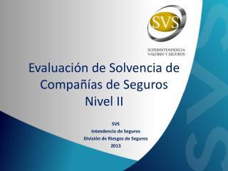 Evaluación de Solvencia de Compañías de Seguros Nivel II