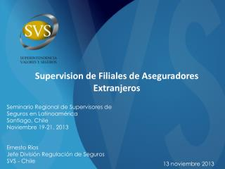 Supervision  de  Filiales  de  Aseguradores Extranjeros