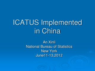 ICATUS Implemented  in China
