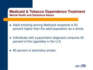 Medicaid & Tobacco Dependence Treatment Mental Health and Substance Abuse