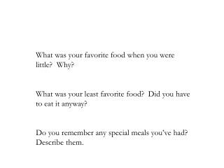 What was your favorite food when you were little?  Why?