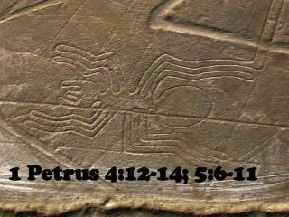 1 Petrus 4:12-14; 5:6-11