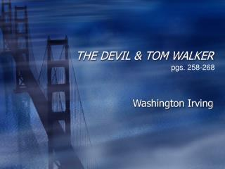 THE DEVIL & TOM WALKER