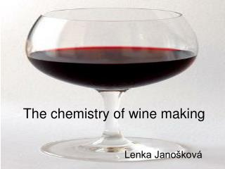 The chemistry of wine making
