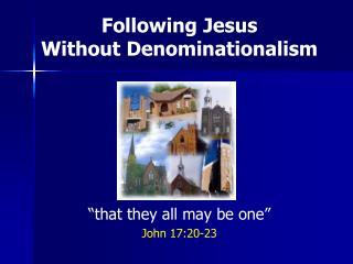 Following Jesus Without Denominationalism