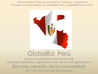 GlobalEd  Perú  Educar ciudadanos responsables del