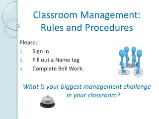 Classroom Management: Rules and Procedures