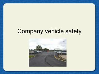 Company vehicle safety