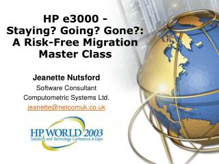 HP e3000 -  Staying Going Gone:   A Risk-Free Migration Master Class