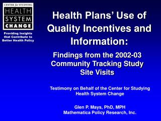 Health Plans� Use of  Quality Incentives and Information: