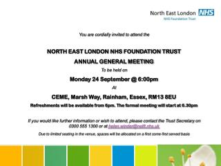 You are cordially invited to attend the NORTH EAST LONDON NHS FOUNDATION TRUST