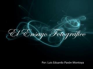 El Ensayo Fotográfico