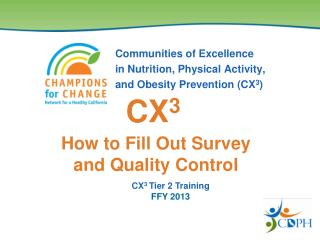 Communities of Excellence  in Nutrition, Physical Activity, and Obesity Prevention (CX 3 )