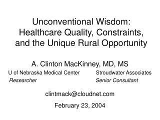 Unconventional Wisdom: Healthcare Quality, Constraints, and the Unique Rural Opportunity