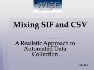 Mixing SIF and CSV