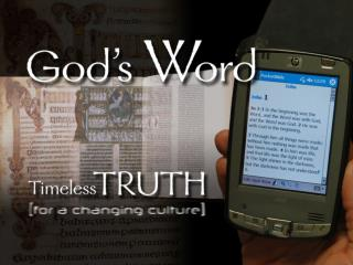 God's Word: Timeless Truth for a Changing Culture (1 Corinthians 2) POWER WISDOM SPIRIT