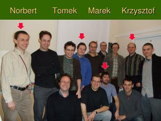 Norbert       Tomek     Marek     Krzysztof