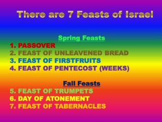 There are 7 Feasts of Israel