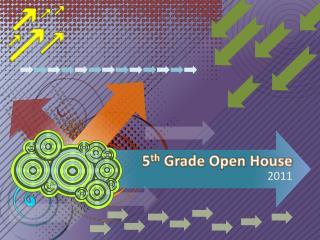 5 th  Grade Open House