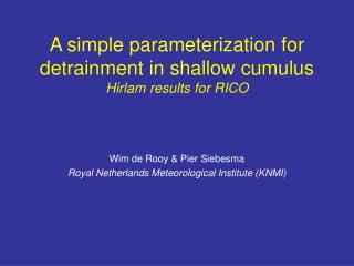 A simple parameterization for detrainment in shallow cumulus Hirlam results for RICO