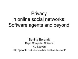 Privacy in online social networks: Software agents and beyond