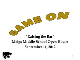 """Raising the Bar"" Meigs Middle School Open House September 11, 2012"