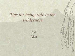 Tips for being safe in the wilderness
