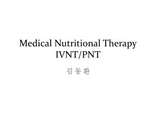 Medical Nutritional Therapy IVNT/PNT