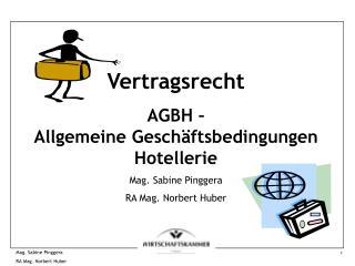 Vertragsrecht AGBH –  Allgemeine Geschäftsbedingungen Hotellerie Mag. Sabine Pinggera