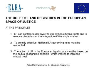 THE ROLE OF LAND REGISTRIES IN THE EUROPEAN SPACE OF JUSTICE A) THE PRINCIPLES
