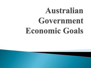 Australian Government Economic Goals