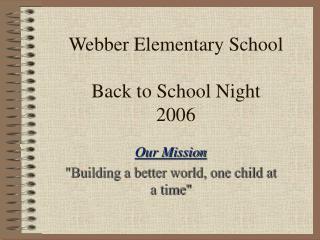 Webber Elementary School  Back to School Night 2006