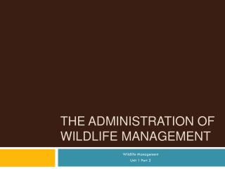 The Administration of Wildlife Management
