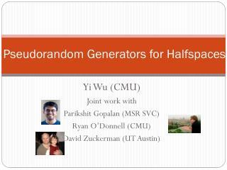 Pseudorandom Generators for Halfspaces