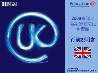 Jas Huang                                 Education Promotion Officer