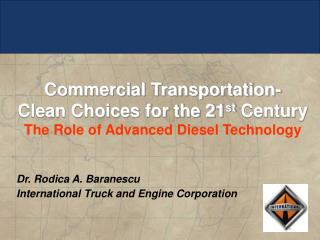 Dr. Rodica A. Baranescu International Truck and Engine Corporation