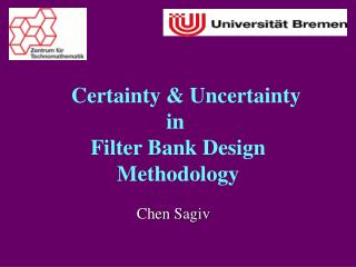 Certainty & Uncertainty  in  Filter Bank Design Methodology