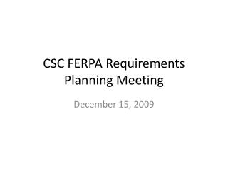 CSC FERPA Requirements Planning Meeting