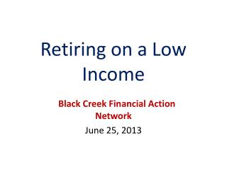 Retiring on a Low Income