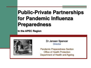Public-Private Partnerships  for Pandemic Influenza Preparedness In the APEC Region