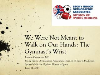 We Were Not Meant to Walk on Our Hands: The Gymnast's Wrist