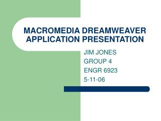 MACROMEDIA DREAMWEAVER APPLICATION PRESENTATION