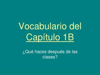 Vocabulario del  Capítulo 1B